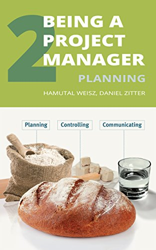 Being A Project Manager: Planning The Project by Hamutal Weisz & Daniel Zitter ebook deal