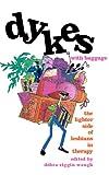 Dykes with Baggage, Debra Riggin Waugh, 1555835686