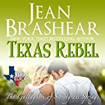 Texas Rebel: The Gallaghers of Sweetgrass Springs, Book 4   Jean Brashear