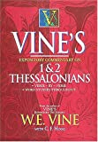 Vine's Expository Commentary on 1 and 2 Thessalonians, W. E. Vine and C. F. Hogg, 0785211713