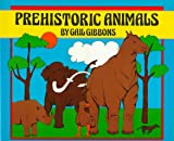 Prehistoric Animals, Gail Gibbons, 0823407071