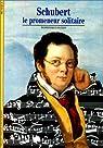 Franz Schubert : Le promeneur solitaire par Patier