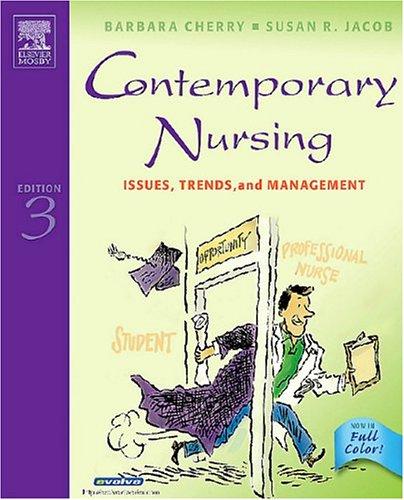 Contemporary Nursing: Issues, Trends, & Management (Cherry, Contemporary Nursing)