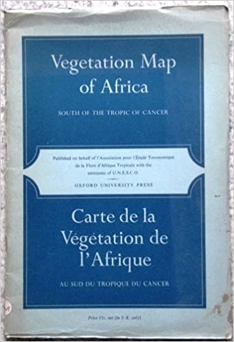 Vegetation map of Africa: South of the Tropic of Cancer ...