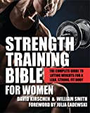 Strength Training Bible for Women: The Complete Guide to Lifting Weights for a Lean, Strong, Fit...