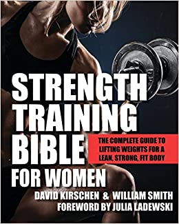 Strength training bible for women: the complete guide to lifting