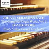 Johann Sebastian Bach: The Complete Organ Works Vol. 2 Trinity College Chapel, Cambridge