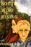 South Wind Rising, Frederick W. Bassett, 0984621628