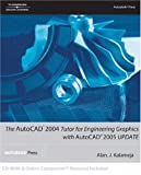 Acad 04 Tutor/Eng Grphcs W/05 (AutoCAD) by KALAMEJA (2004-09-30)