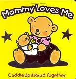 Mommy Loves Me, Karen Moore, 1577911822