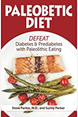 Paleobetic Diet: Defeat Diabetes and Prediabetes With Paleolithic Eating Paperback