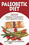 Paleobetic Diet: Defeat Diabetes and Prediabetes With Paleolithic Eating