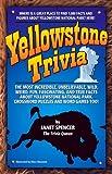 Yellowstone Trivia, Janet Spencer, 1931832706