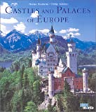 Castles and Palaces of Europe, Florian Monheim and Ulrike Schober, 3832070966