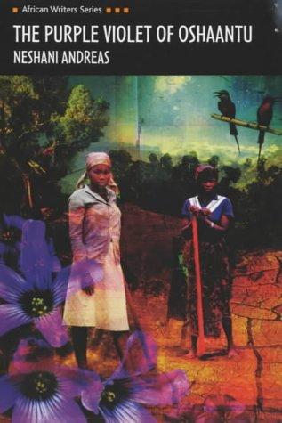 The Purple Violet of Oshaantu (Heinemann African Writers Series)