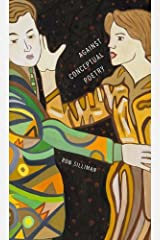Against Conceptual Poetry by Ron Silliman (2014-04-15) Paperback
