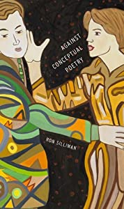 Against Conceptual Poetry by Ron Silliman (2014-04-15)