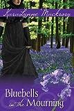 Bluebells in the Mourning, Karalynne MacKrory, 1936009234