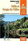 Vallée et gorges de l'Allier : Un sentier de 200 km et 8 circuits de week-end, Haute-Loire et Lozère par Chamina