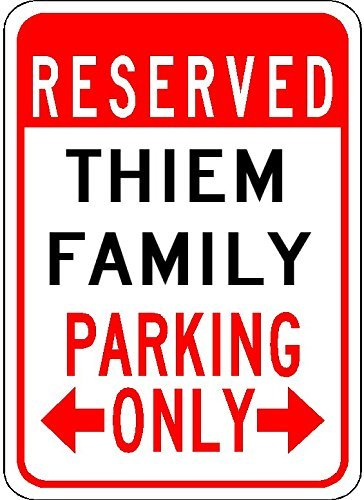 "Metal Signs Thiem Family Parking - Customized Last Name - 12""X18"" Quality Aluminum Sign"