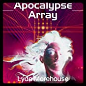 Apocalypse Array: AngeLINK, Book 4 | Lyda Morehouse