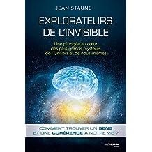 Explorateurs de l'invisible : Une plongée au coeur des plus grands mystères de l'Univers et de nous même (French Edition)
