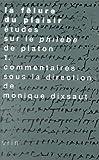 La Fêlure du Plaisir : études Sur le Philèbe de Platon, Dixsaut, Monique and Teisserenc, Fulcran, 271161378X