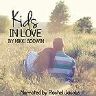 Kids in Love: A Saturn Novella, Book 1.5 Hörbuch von Nikki Godwin Gesprochen von: Rachel Jacobs