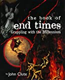The Book of End Times, John Clute, 0061050334
