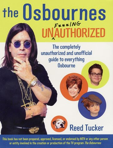 Download The Osbournes Unf***ingauthorized: The Completely Unauthorized and Unofficial Guide to Everything Osbourne pdf