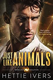 Just Like Animals: A Werelock Evolution Series Standalone Novel