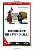 The House of the Seven Gables [Christmas Summary Classics], Nathaniel Hawthorne, 149481479X