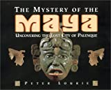 The Mystery of the Maya, Peter Lourie, 1563978393