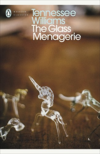 The Glass Menagerie (Modern Classics (Penguin)) (Tennessee Williams The Glass Menagerie Full Text)