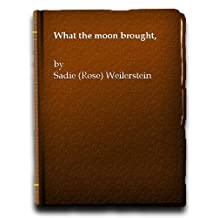 What the moon brought,