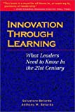 img - for Innovation Through Learning: What Leaders Need to Know in the 21st Century book / textbook / text book