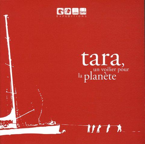 Tara, un voilier pour la planète