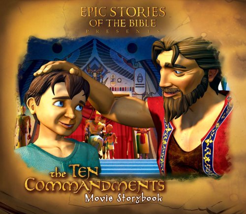 Download The Ten Commandments Movie Storybook (Epic Stories of the Bible) (Epic Stories of the Bible) ebook