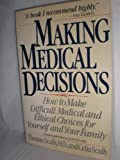 Making Medical Decisions, Thomas Scully and Celia Scully, 067168731X