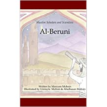 Al-Beruni (Muslim Scholars and Scientists Book 1)