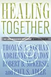 img - for Healing Together (The Culture and Politics of Health Care Work) by Thomas A. Kochan (2009-04-30) book / textbook / text book