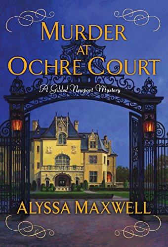 Murder at Ochre Court (A Gilded Newport Mystery) by [Maxwell, Alyssa]