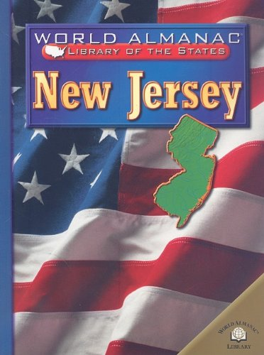 New Jersey: The Garden State (World Almanac Library of the - Jersey New Garden