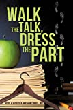Walk the Talk, Dress the Part, Sheryl Vasso and M. C. S. Tidwell, 1619969947