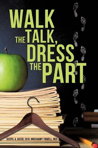 Walk the Talk, Dress the Part