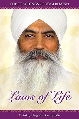 Laws Of Life: The Teachings Of Yogi Bhajan