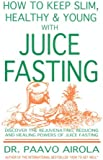 How to Keep Slim, Healthy and Young With Juice Fasting
