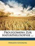 Prolegomena Zur Naturphilosophie, Hermann Keyserling, 1148758828