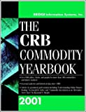 The CRB Commodity Yearbook 2001, Bridge Information Systems Staff, 0471412678