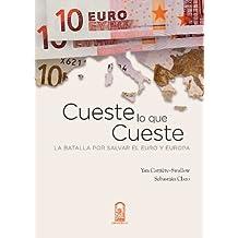 Cueste lo que cueste: La batalla por salvar el euro y Europa